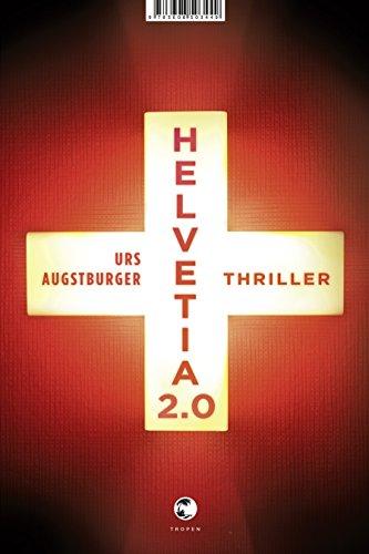 Helvetia 2.0: Thriller
