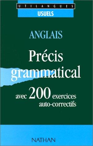 ANGLAIS. Précis grammatical avec 200 exercices auto-correctifs par François Guary, Josette Starck, Arièle Stromboni, Mireille Vissieres
