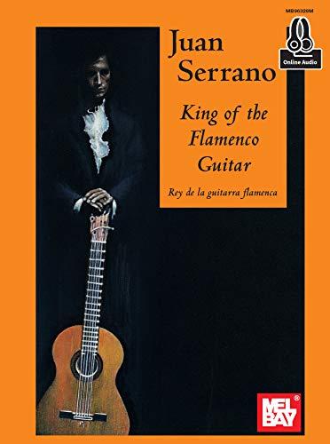 Juan Serrano - King of the Flamenco Guitar (English Edition) eBook ...