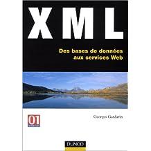 XML. Des bases de données aux services Web (Info Pro)