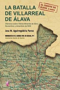 La Batalla de Villarreal de Álava : ofensiva sobre Vitoria-Miranda de Ebro : noviembre y diciembre de 1936 : el frente de Álava : segunda parte