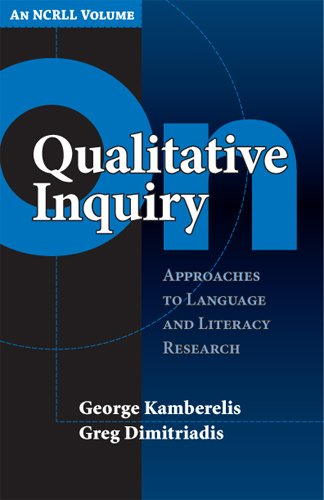 On Qualitative Inquiry: Approaches to Language and Literacy Research (An NCRLL Volume) (Language & Literacy)
