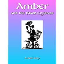 Amber and the Black Crystals (Amber's Adventures Book 2)