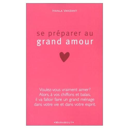 Se préparer au Grand Amour