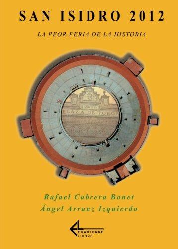 San Isidro 2012. La peor Feria de la historia (Burladero) por Rafael Cabrera Bonet
