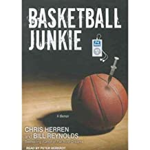 [(Basketball Junkie: A Memoir)] [Author: Chris Herren] published on (February, 2012)