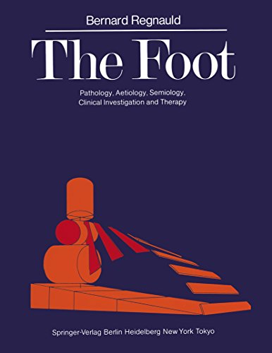 The Foot: Pathology, Aetiology, Semiology, Clinical Investigation and Therapy (English Edition)