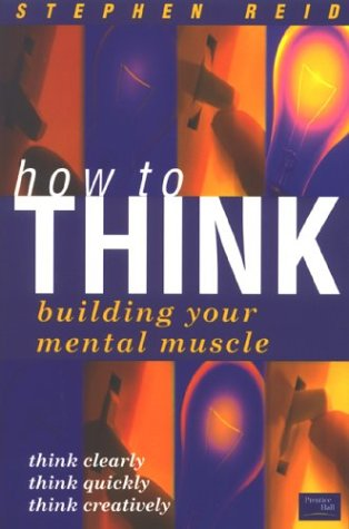 How to Think: building your mental muscle