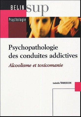 Psychopathologie des Conduites Addictives : Alcoolisme et Toxicomanie