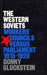 The Western Soviets: Workers' Councils Versus Parliament, 1915-20