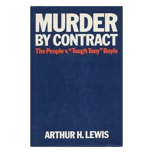 Murder by contract: The people v. 'Tough Tony' Boyle