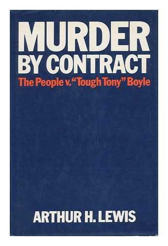 Murder by contract: The people v. 'Tough Tony' Boyle par Arthur H Lewis
