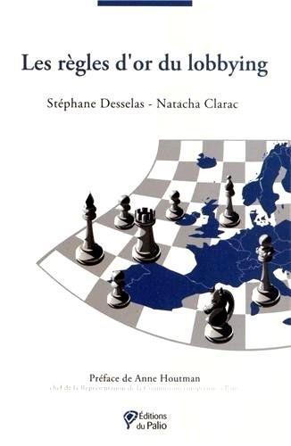 Les règles d'or du lobbying par Stéphane Desselas