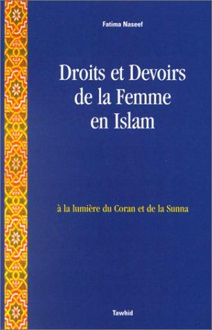 Droits et Devoirs de la femme en Islam : à la lumière du Coran et de la Sunna par Fatima Naseef