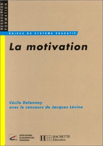 LA MOTIVATION. Désir de savoir, décision d'apprendre