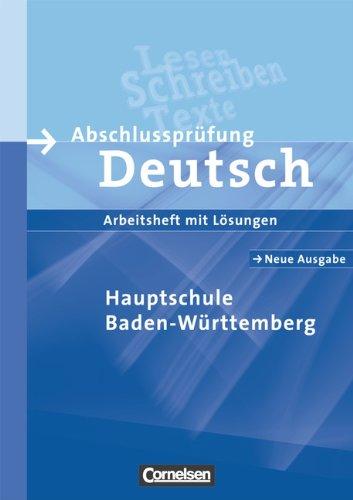 Abschlussprüfung Deutsch - Hauptschule/Werkrealschule Baden-Württemberg: 9. Schuljahr - Arbeitsheft mit Lösungen