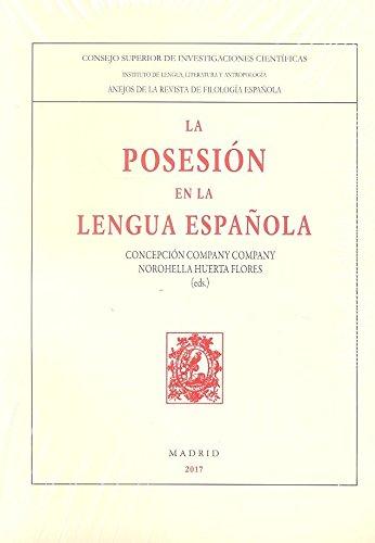 La posesión en la lengua Española (Anejos Revista de Filología Española) por Norohella Huerta Flores Concepción company company