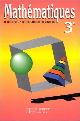 Mathématiques, 3e, 1993. Livre de l'élève par Terracher, Vinrich, Delord