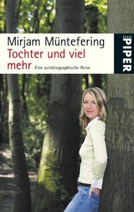 Buchseite und Rezensionen zu 'Tochter und viel mehr: Eine autobiographische Reise' von Mirjam Müntefering