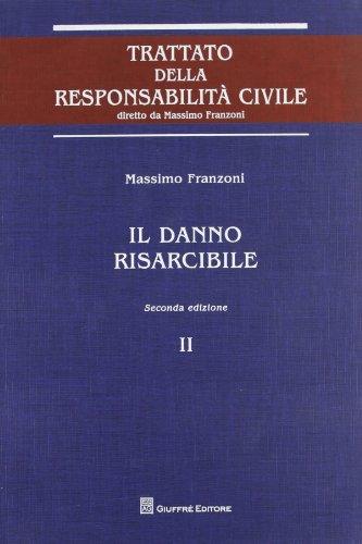 Il danno risarcibile (Trattato della responsabilità civile)