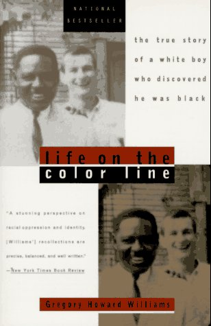 Life on the Color Line : The True Story of a White Boy Who Discovered He Was Black