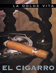 El Cigarro / Cigars: LA Dolce Vita