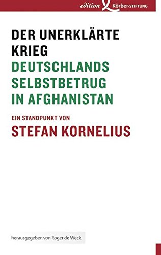 Der unerklärte Krieg: Deutschlands Selbstbetrug in Afghanistan