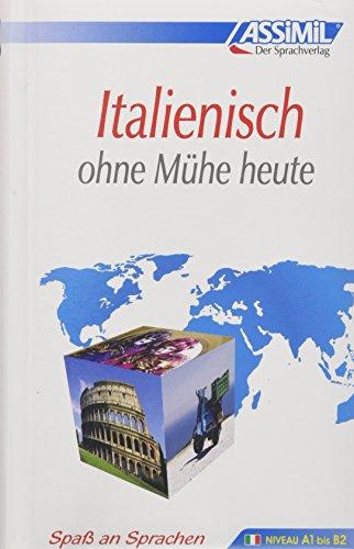 ASSiMiL Selbstlernkurs für Deutsche: Assimil. Italienisch ohne Mühe heute. Lehrbuch mit 450...