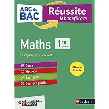 ABC du BAC Réussite Maths 1re - Le Bac efficace - Nouveau Bac