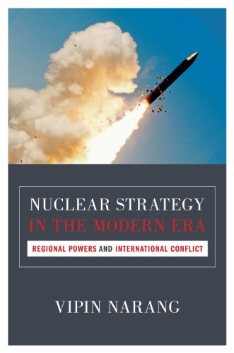Nuclear Strategy in the Modern Era: Regional Powers and International Conflict (Princeton Studies in International History and Politics Book 143) (English Edition)