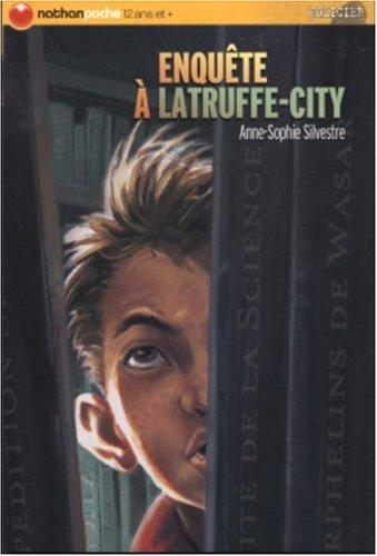 Enquête à Latruffe-City