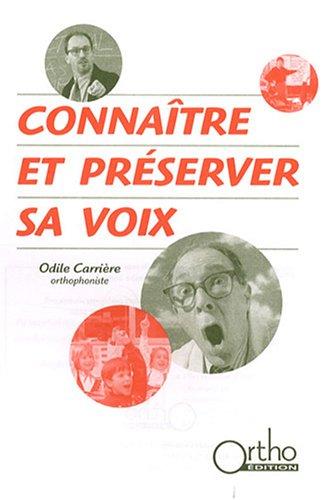 Connaitre et préserver sa voix par Odile Carrière
