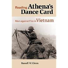 Reading Athena's Dance Card: Men Against Fire in Vietnam