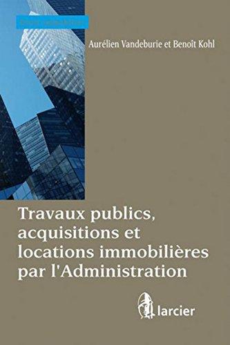 travaux-publics-acquisitions-et-locations-immobilieres-par-ladministration
