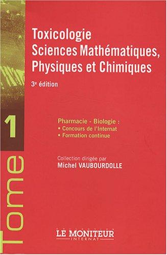 Toxicologie, Sciences mathématiques, Physiques et Chimiques