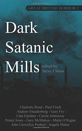 Dark Satanic Mills: Volume 2 (Great British Horror)
