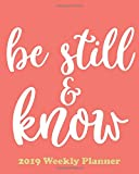 Be Still & Know: The Planner Sticker Planner 2019 Dated Weekly Vertical Layout Productivity Planner Agenda and Calendar with Notes, Goals, Dot Grid, ... (Living Coral; Pantone Color of the Year)