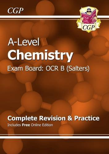 New 2015 A-Level Chemistry: OCR B Year 1 & 2 Complete Revision & Practice with Online Edition by CGP Books (August 13, 2015) Paperback