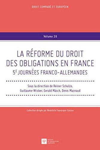 La Réforme du droit des obligations en France, 5èmes Journées franco-allemandes par Collectif