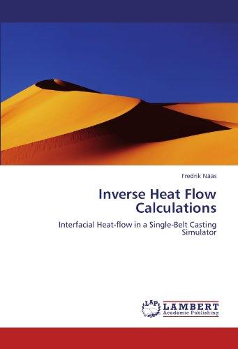 Inverse Heat Flow Calculations: Interfacial Heat-flow in a Single-Belt Casting Simulator - Naa Single