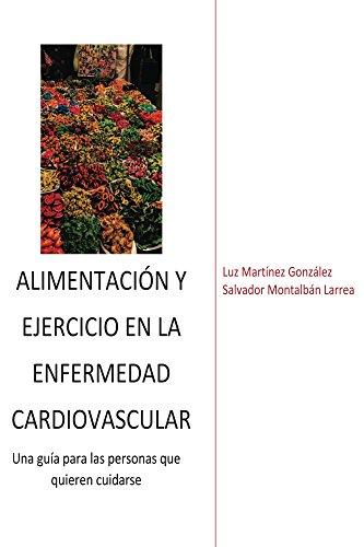 Alimentación y ejercicio en la enfermedad cardiovascular por Luz Martínez