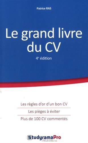 Le grand livre du CV / Patrice Ras.- Levallois-Perret : StudyramaPro , impr. 2017