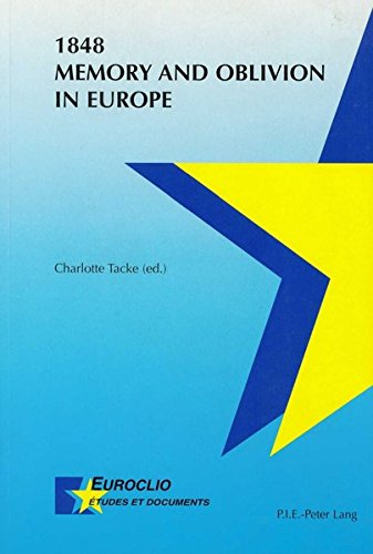 1848: Memory and Oblivion in Europe (Euroclio Etudes et Documents/Studies and Documents)