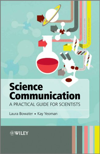 Science Communication: A Practical Guide for Scientists por Laura Bowater