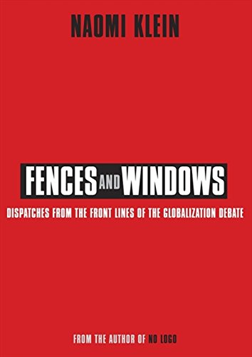 Fences and Windows: Dispatches from the Frontlines of the Globalization Debate por Naomi Klein