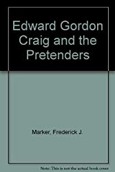 Edward Gordon Craig and the Pretenders: A Production Revisited