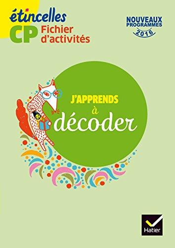 Etincelles CP éd. 2016 J'apprends à décoder - Fichier d'activités