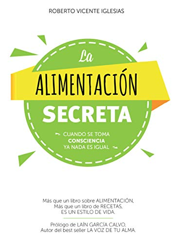 La Alimentación Secreta: Más que un libro sobre ALIMENTACIÓN, Más ...