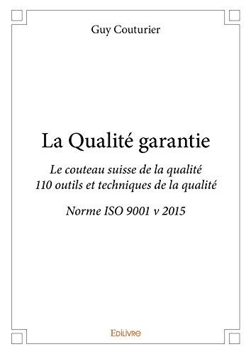 la-qualite-garantie-le-couteau-suisse-de-la-qualite-110-outils-et-techniques-de-la-qualite-norme-iso