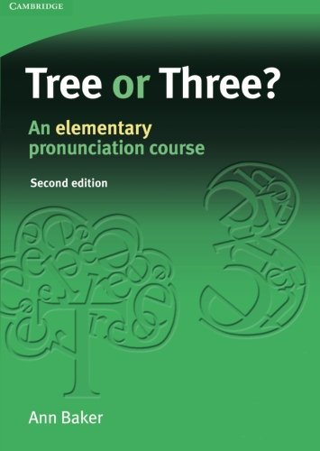 Tree or Three? Second edition: An Elementary Pronunciation Course (Face2face S) por Ann Baker